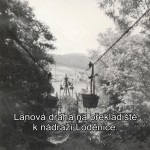Lanová dráha na překladiště k nádraží Loděnice